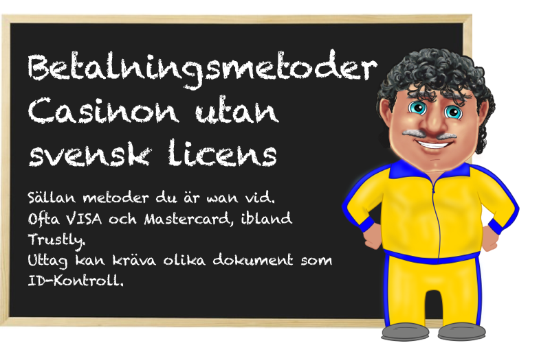 casinon utan svensk licens har andra betalningsmetoder