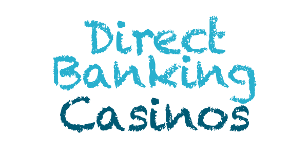 DirectBanking Casinos