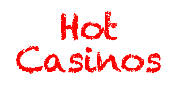 Hot Casinos