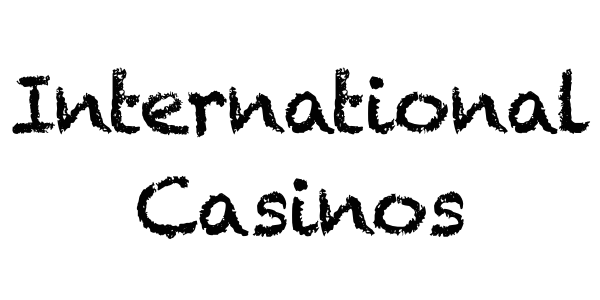 International Casinos